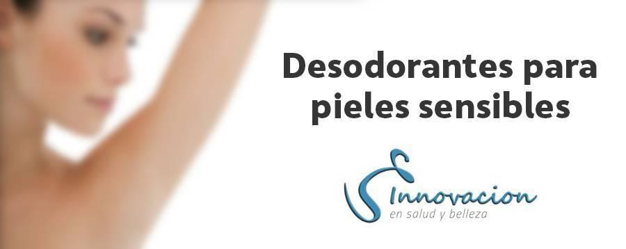 Cuida de tu piel - Desodorantes para pieles sensibles